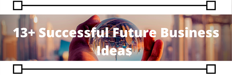 know successful future business ideas to start in 2020 e-book, content, SEO, web, app developer, Instagram, e-commerce, blogger, affiliate, social media, Facebook ads, video editor see in detail.