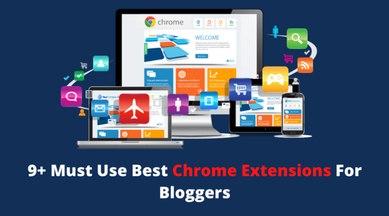9+ Must Use Best Chrome Extensions For Bloggers in 2020 where Colour by Fardous, save to pocket, web store, similar web, Moz bar, Grammarly, hunter read more.