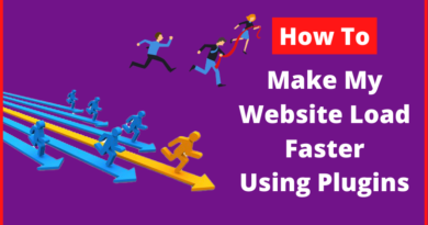 how to make my website load faster how to speed up my wordpress site, how to make my website faster, how to make my website fast, how to make my website run faster,