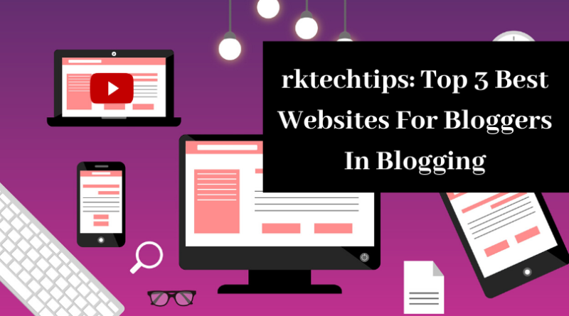 best websites for blogs, best websites for bloggers, good websites for blogging, best websites for blog writing, best websites for personal blog,