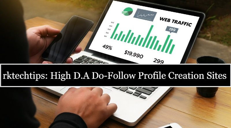 Top 10 High D.A Do-Follow Profile Creation Sites 2020, free profile creation sites list in canada, dofollow-profile-creation-sites-list-2020, dofollow profile creation sites list, free dofollow profile creation sites,