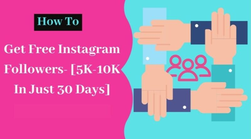 get free instagram followers, free instagram followers instantly, Free Instagram Followers tips, get real instagram followers, top tips to increase instagram followers,