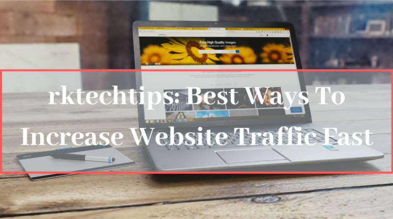 how to drive free traffic to my website, increase website traffic fast, instant website traffic, free traffic to my website fast, real free traffic to my website, how do i drive traffic to my website for free, best ways to drive traffic to your website,