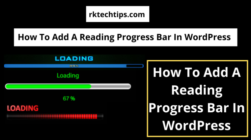 Add a Reading Progress Bar in WordPress reading progress bar Wordpress plugin, dynamic progress bar Wordpress, Wordpress scroll progress bar, reading time bar Wordpress,