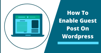 how to enable guest post on wordpress, enable anonymous guest custom post wordpress, wordpress guest post sites, the best way to add a guest blog post on a wordpress site, how to add guest post option in wordpress,