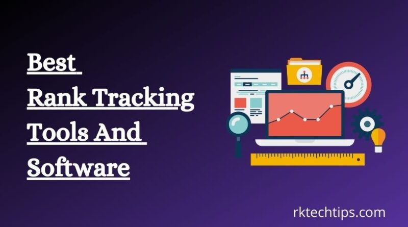 Top 5 Rank Tracking Tools To Check SEO and Keyword Ranking that will help to get maximum engagements on search engines using SEMrush, Google Rank Checker, etc.