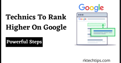 technics to rank higher on google by following 6 powerful steps where you will learn more things regarding ranking factors, keywords,backlinks and read more