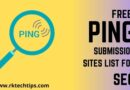 Best 60+ Free Ping Submission Sites For Faster Indexing