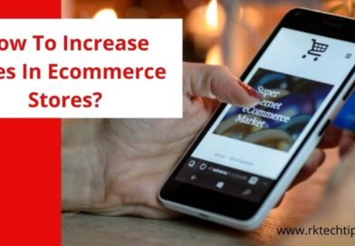 How To Increase Sales In Ecommerce Stores?