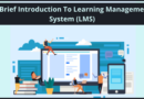 A Brief Introduction To Learning Management System (LMS)